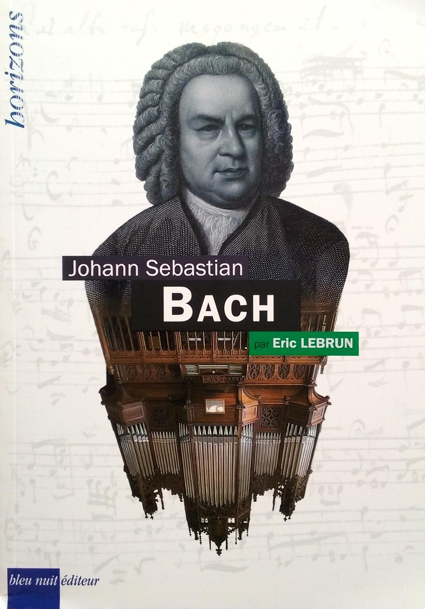 JS Bach par Eric Lebrun - Editions bleu nuit
